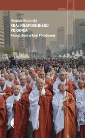 Kraj niespokojnego poranka. Pamięć i bunt w Korei Południowej CZARNE 2021