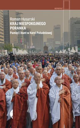 Kraj niespokojnego poranka. Pamięć i bunt w Korei Południowej CZARNE 2021 (1)