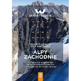 ALPY ZACHODNIE 102 skalno-lodowe drogi wspinaczkowe od Monviso po Mont Blanc BEZDROŻA 2021