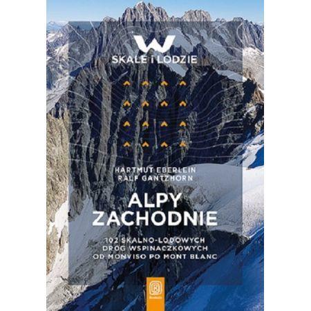 ALPY ZACHODNIE 102 skalno-lodowe drogi wspinaczkowe od Monviso po Mont Blanc BEZDROŻA 2021 (1)