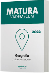 GEOGRAFIA MATURA 2022 Vademecum zakres rozszerzony OPERON