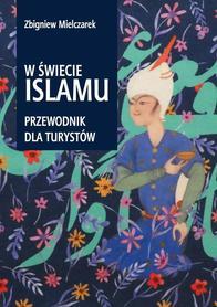 W ŚWIECIE ISLAMU Przewodnik dla turystów SORUS 2021