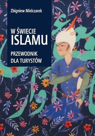 W ŚWIECIE ISLAMU Przewodnik dla turystów SORUS 2021 (1)