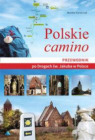 POLSKIE CAMINO Przewodnik po Drogach św. Jakuba w Polsce AA 2021