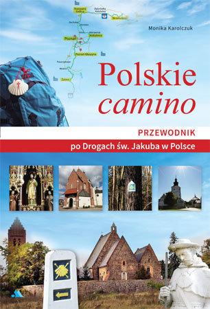 POLSKIE CAMINO Przewodnik po Drogach św. Jakuba w Polsce AA 2021 (1)