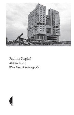 MIASTO BAJKA Wiele historii Kaliningradu CZARNE 2021 (1)