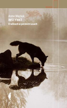 INSTYNKT O wilkach w polskich lasach CZARNE 2021 (1)