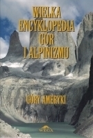 Wielka encyklopedia gór i alpinizmu. Tom 4 Góry Ameryki