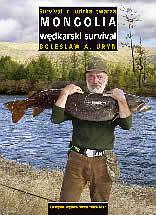 Mongolia - wędkarski survival.. Survival z ludzką twarzą. REWASZ