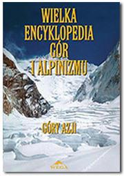 Wielka encyklopedia gór i alpinizmu. Tom 2 Góry AZJI