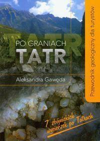 Po graniach Tatr. Przewodnik geologiczny dla turystów