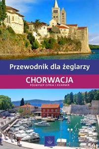 CHORWACJA PRZEWODNIK DLA ŻEGLARZY Półwysep Istria i Kvarner
