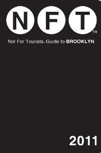 BROOKLYN NOT FOR TOURISTS GUIDE to BROOKLYN 2011