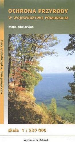 WOJEWÓDZTWO POMORSKIE Ochrona Przyrody mapa przyrodniczo - turystyczna 1:220 000 CARTOMEDIA