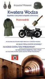 Kwatera wodza. Stępińsko-cieszyński kompleks schronowy. PRZEWODNIK PIKIM