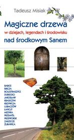 Magiczne drzewa w dziejach, legendach i środowisku nad środkowym Sanem. PRZEWODNIK PIKIM