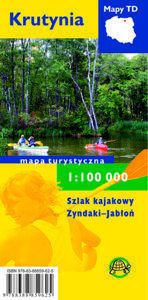 KRUTYNIA Szlak kajakowy Zyndaki-Jabłoń mapa turystyczna 1:100 000 TD FOLIA