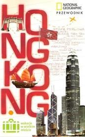 HONG KONG Wakacje w wielkim mieście przewodnik NATIONAL GEOGRAPHIC