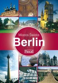 BERLIN Miasta Świata przewodnik PASCAL