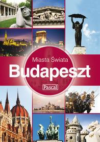 BUDAPESZT przewodnik MIASTA ŚWIATA PASCAL
