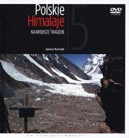 Polskie Himalaje NAJWIĘKSZE TRAGEDIE - AGORA