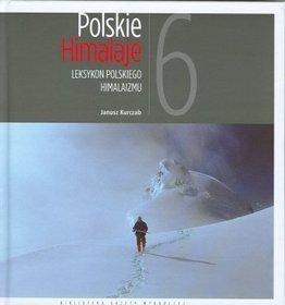 Polskie Himalaje LEKSYKON POLSKIEGO HIMALAIZMU - AGORA