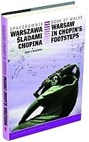 SPACEROWNIK Warszawa śladami Chopina AGORA
