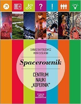 SPACEROWNIK Centrum Nauki Kopernik AGORA 2015