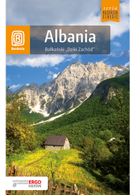 ALBANIA BAŁKAŃSKI DZIKI ZACHÓD przewodnik BEZDROŻA 2018