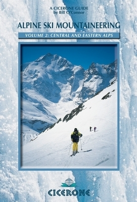 Alpine Ski Mountaineering Vol 2 – Central and Eastern Alps CICERONE
