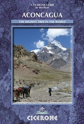 Aconcagua and the Southern Andes CICERONE