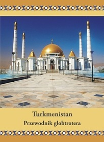 TURKMENISTAN przewodnik GLOBTROTERA