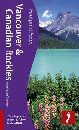 VANCOUVER & CANADIAN ROCKIES przewodnik turystyczny FOCUS FOOTPRINT
