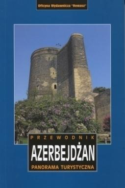 AZERBEJDŻAN Panorama turystyczna - przewodnik REWASZ