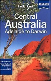 AUSTRALIA ŚRODKOWA OD ADELAIDE DO DARWIN przewodnik LONELY PLANET