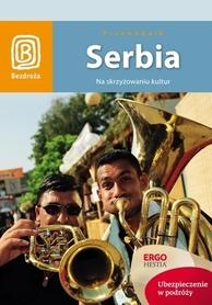 SERBIA Na skrzyżowaniu kultur przewodnik BEZDROŻA