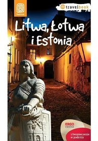 LITWA, ŁOTWA I ESTONIA Travel Book przewodnik BEZDROŻA 2014