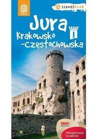 JURA KRAKOWSKO-CZĘSTOCHOWSKA Travel Book przewodnik BEZDROŻA 2014