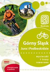 GÓRNY ŚLĄSK, JURA I PODBESKIDZIE Wycieczki i trasy rowerowe przewodnik BEZDROŻA