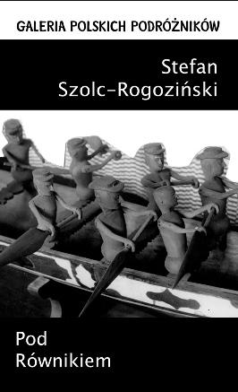 POD RÓWNIKIEM S. Szolc-Rogoziński CIEKAWE MIEJSCA