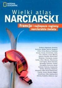 WIELKI ATLAS NARCIARSKI: FRANCJA atlas NATIONAL GEOGRAPHIC